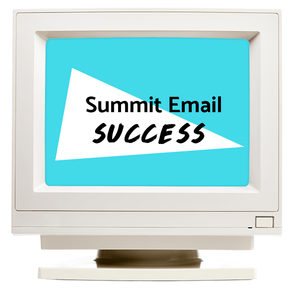 Summit Email Success