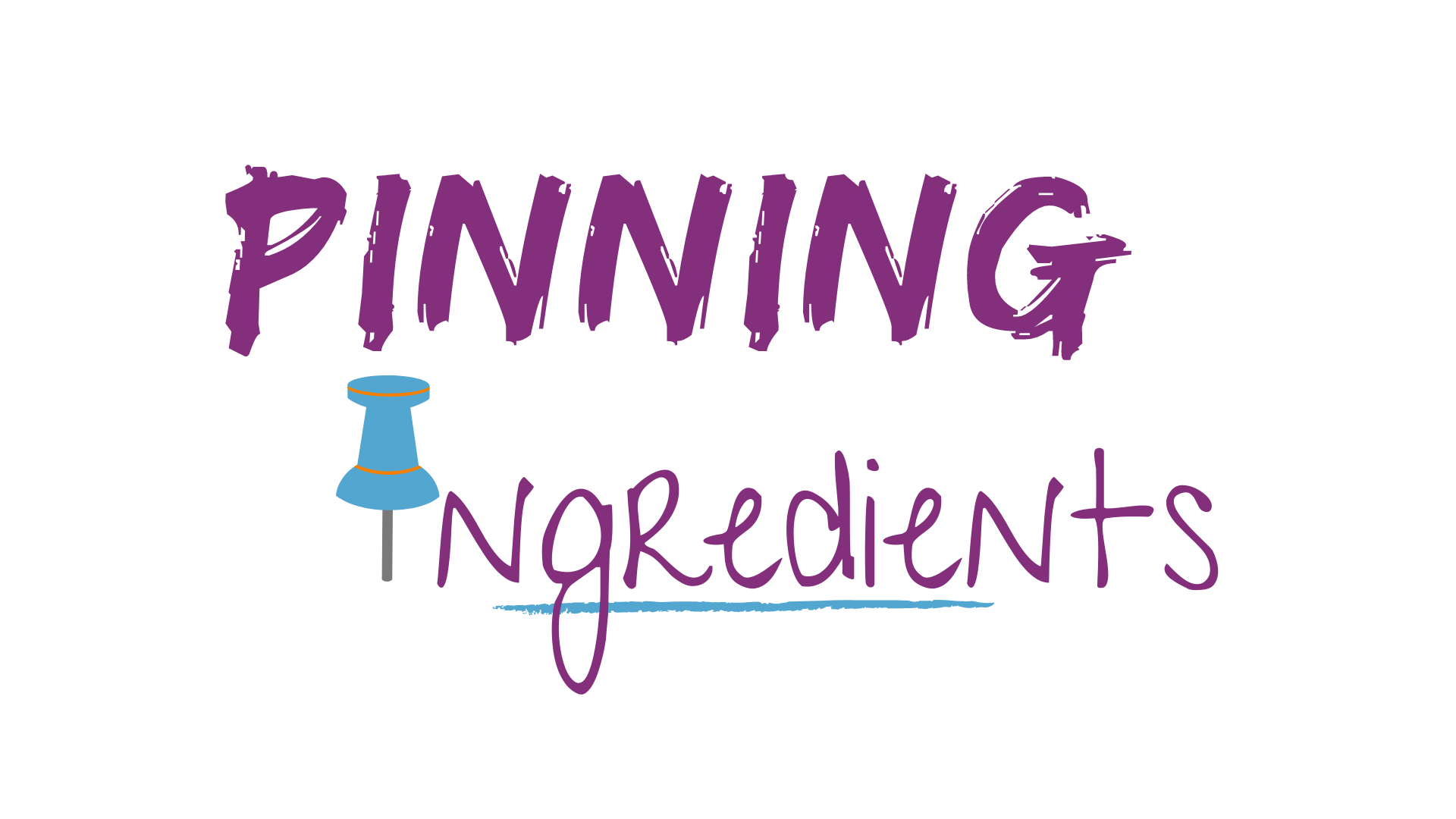 Pinning Ingredients